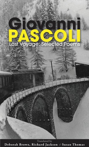 Last Voyage Selected Poems of Giovanni Pascoli  2010 edition cover