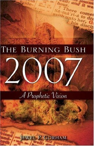 Burning Bush 2007 N/A 9781602666870 Front Cover