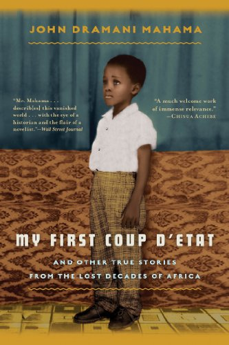My First Coup D'Etat And Other True Stories from the Lost Decades of Africa N/A 9781608198870 Front Cover