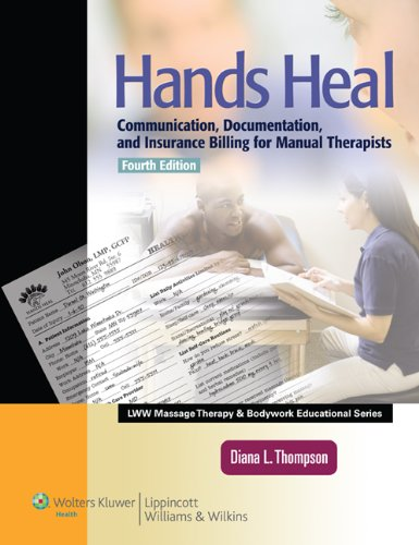 Hands Heal Communication, Documentation, and Insurance Billing for Manual Therapists 4th 2012 (Revised) 9781609133870 Front Cover