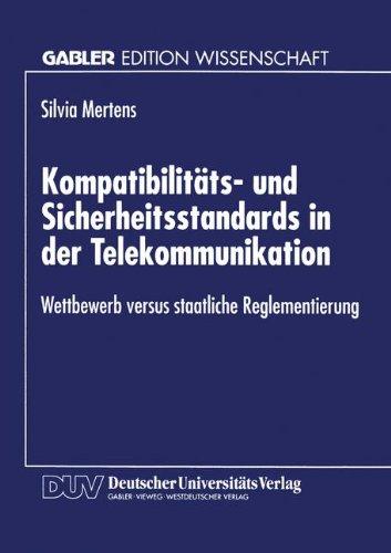 Kompatibilitäts- Und Sicherheitsstandards in Der Telekommunikation: Wettbewerb Versus Staatliche Reglementierung  1998 edition cover