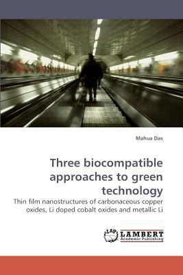 Three Biocompatible Approaches to Green Technology  N/A 9783838326870 Front Cover