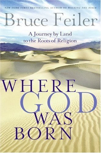 Where God Was Born A Journey by Land to the Roots of Religion  2005 9780060574871 Front Cover