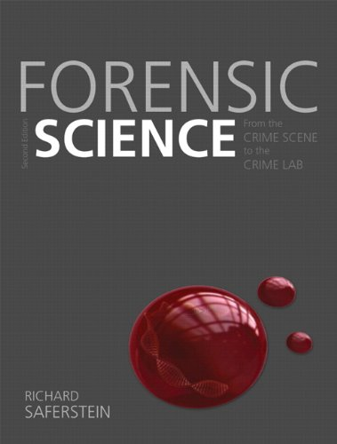Forensic Science From the Crime Scene to the Crime Lab 2nd 2013 (Revised) edition cover