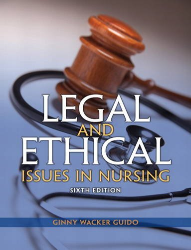 Legal and Ethical Issues in Nursing  6th 2014 9780133355871 Front Cover