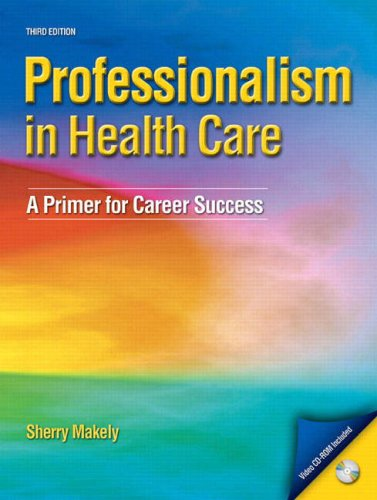 Professionalism in Health Care A Primer for Career Success 3rd 2009 edition cover