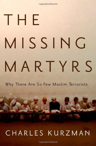 Missing Martyrs Why There Are So Few Muslim Terrorists  2011 edition cover