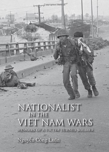 Nationalist in the Viet Nam Wars Memoirs of a Victim Turned Soldier  2012 edition cover