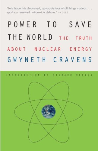 Power to Save the World The Truth about Nuclear Energy N/A edition cover