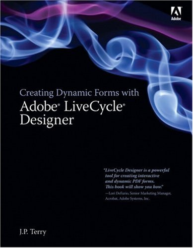 Creating Dynamic Forms with Adobe LiveCycle Designer   2008 edition cover