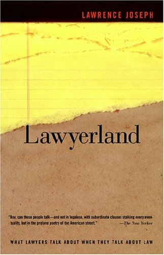 """Lawyerland """"Boy Can These People Talk - And Not Iegalese, with Subordinate Clases Stalking Every Even-Tuality, But in the Profane Poetry of the American Street."""" N/A edition cover"""