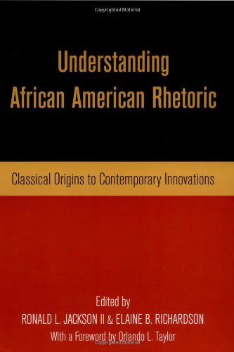 Understanding African American Rhetoric Classical Origins to Contemporary Innovations  2003 edition cover