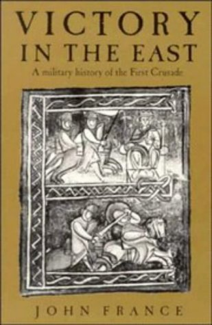 Victory in the East A Military History of the First Crusade  1996 edition cover