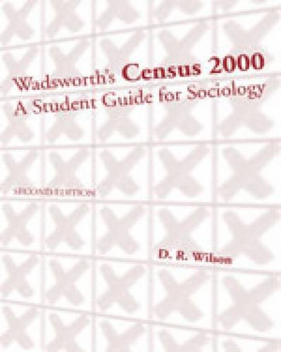 Census 2000 A Student Guide for Sociology 2nd 2004 (Revised) 9780534587871 Front Cover