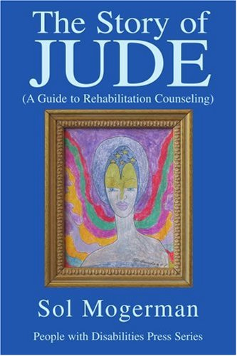Story of JUDE A Guide to Rehabilitation Counseling N/A edition cover