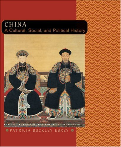 China A Cultural, Social, and Political History  2006 edition cover