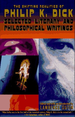 Shifting Realities of Philip K. Dick Selected Literary and Philosophical Writings  1995 edition cover