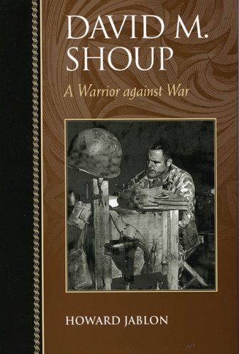 David M. Shoup A Warrior Against War  2005 9780742544871 Front Cover