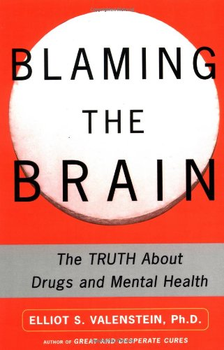 Blaming the Brain The Truth about Drugs and Mental Health  2002 edition cover