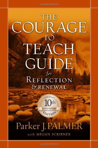 Courage to Teach Guide for Reflection and Renewal  10th 2007 edition cover