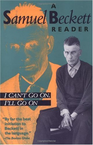 I Can't Go on, I'll Go On A Samuel Beckett Reader N/A edition cover