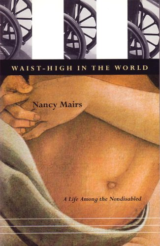Waist-High in the World A Life among the Nondisabled  1997 edition cover