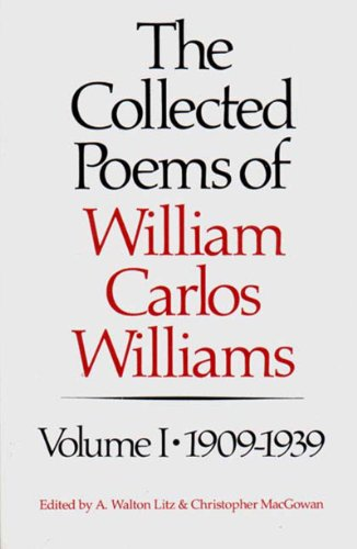 Collected Poems of William Carlos Williams 1909-1939  1986 9780811211871 Front Cover