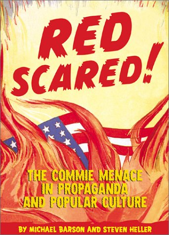Red Scared! The Commie Menace in Propaganda and Popular Culture  2000 9780811828871 Front Cover