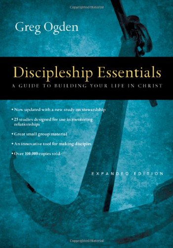 Discipleship Essentials A Guide to Building Your Life in Christ  2007 edition cover