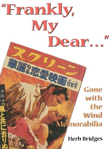 Frankly, My Dear... Gone with the Wind Memorabilia 2nd 9780865544871 Front Cover