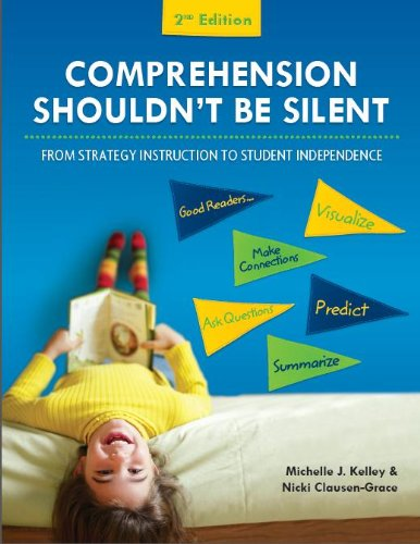 Comprehension Shouldn't Be Silent: From Strategy Instruction to Student Independence, 2nd Edition  2013 edition cover