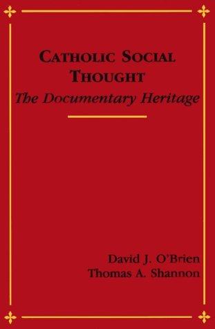 Catholic Social Thought : The Documentary Heritage N/A edition cover