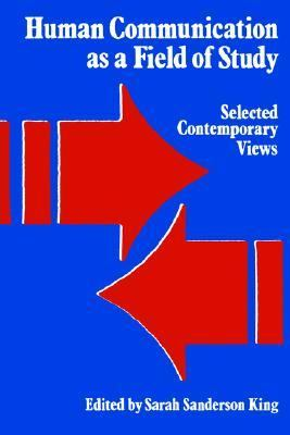 Human Communication as a Field of Study Selected Contemporary Views N/A 9780887069871 Front Cover