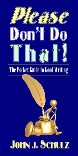 Please Don't Do That! : The Pocket Guide to Good Writing  2008 edition cover