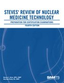 Steves' Review of Nuclear Medicine Technology Preparation for Certification Examinations 4th 2011 edition cover