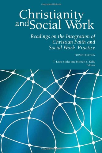 Christianity and Social Work Readings on the Integration of Christian Faith and Social Work Practice - Fourth Edition N/A edition cover