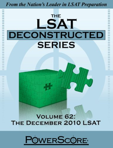 LSAT Deconstructed, Volume 62 The December 2010 LSAT: Powerscore Test Preparation N/A 9780982661871 Front Cover