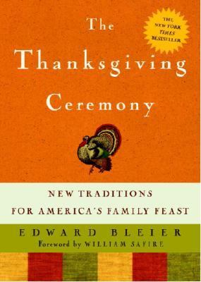 Thanksgiving Ceremony New Traditions for America's Family Feast  2003 9781400047871 Front Cover