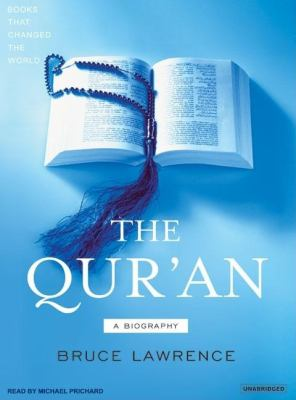 The Qur'an: A Biography, Library Edition  2007 9781400133871 Front Cover