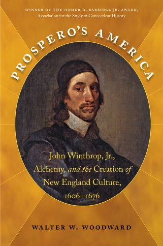 Prospero's America: John Winthrop, Jr., Alchemy, and the Creation of New England Culture, 1606-1676  2013 edition cover