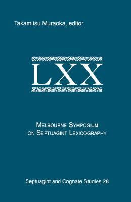 Melbourne Symposium on Septuagint Lexicography  N/A 9781555404871 Front Cover