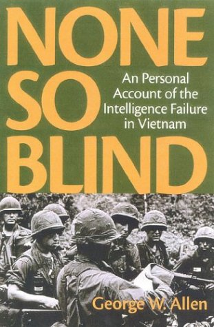 None So Blind A Personal Account of the Intelligence Failure in Vietnam  2001 edition cover