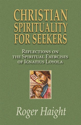 Christian Spirituality for Seekers Reflections on the Spiritual Exercises of Ignatius Loyola  2012 edition cover