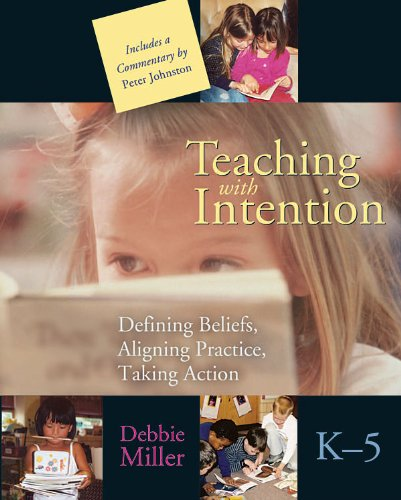 Teaching with Intention Defining Beliefs, Aligning Practice, Taking Action, K-5  2008 edition cover