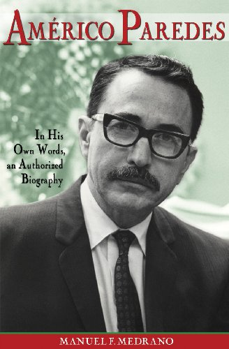 Am�rico Paredes In His Own Words, an Authorized Biography  2010 edition cover