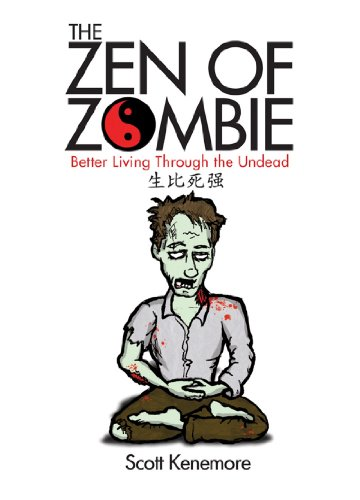 Zen of Zombie Better Living Through the Undead  2007 edition cover
