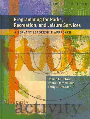 Programming for Parks, Rec and Leisure Services (W/Cd) A Servant Leadershio Approach 3rd 2010 edition cover