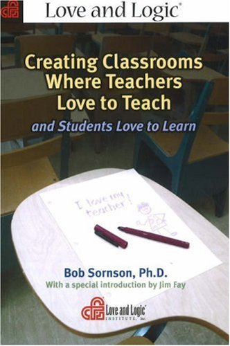 Creating Classrooms Where Teachers Love to Teach and Students Love to Learn   2005 edition cover