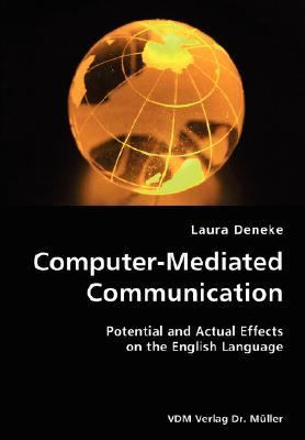 Computer-Mediated Communication- Potential and Actual Effects on the English Language N/A 9783836419871 Front Cover