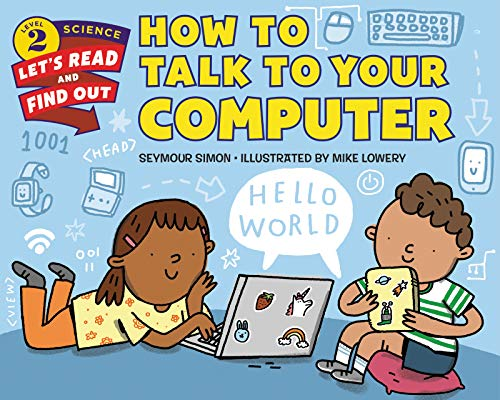 How to Talk to Your Computer:   2019 9780062490872 Front Cover
